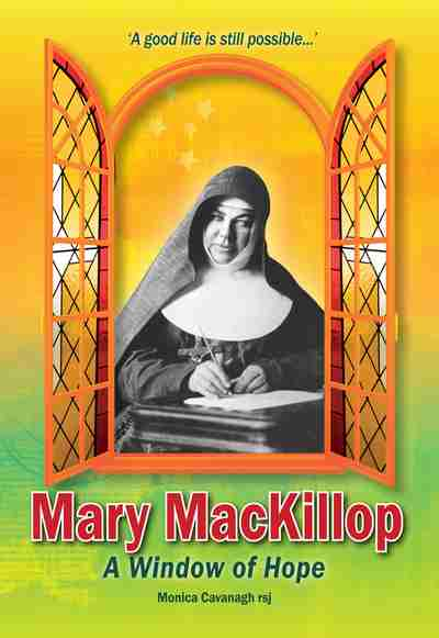 Mary MacKillop - A Window Of Hope