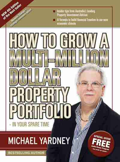 How To Grow A Multi-Million Dollar Property Portfolio 4/e