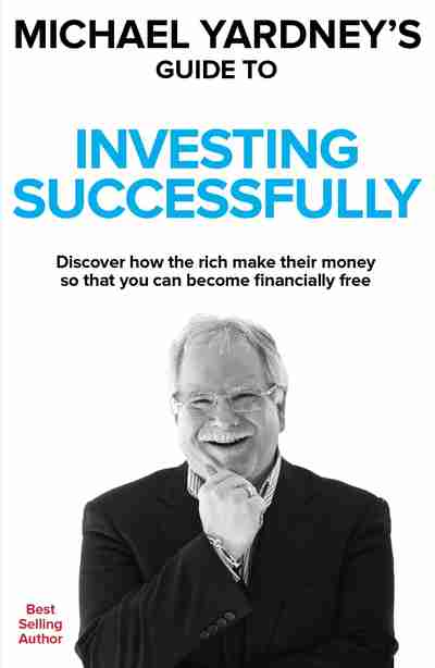 Michael Yardney's Guide to Investing Successfully