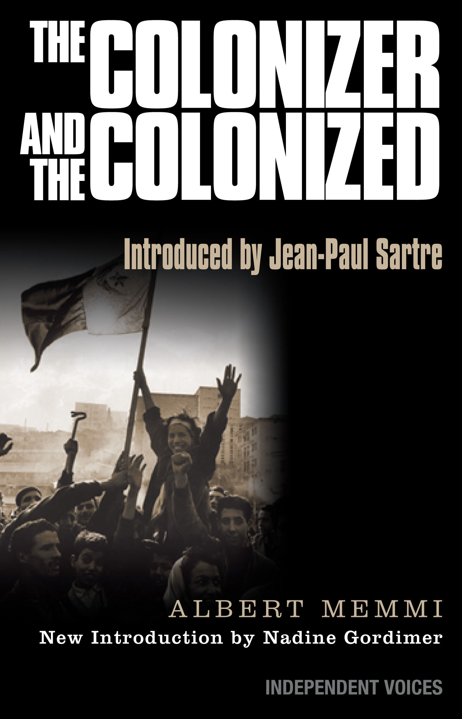 albert memmi the colonizer and the Post-colonial theory part one: historical context albert memmi, the colonizer and the colonized just as race is essentially an american phenomenon, post-colonial theory is essentially a european phenomenon.