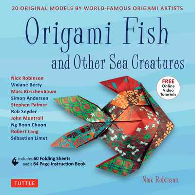 Origami Fish And Other Sea Creatures 20 Original Models By World Famous Artists Nick Robinson