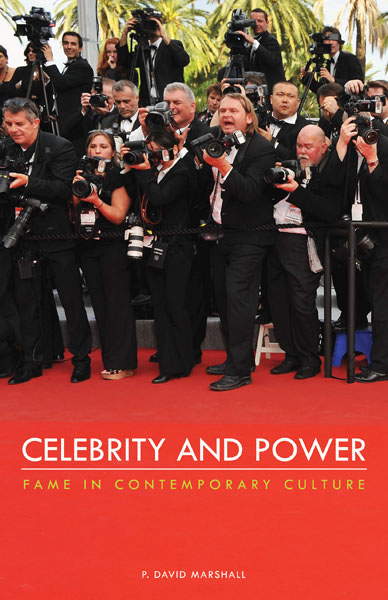 Celebrity And Power: Fame and Contemporary Culture: P ...