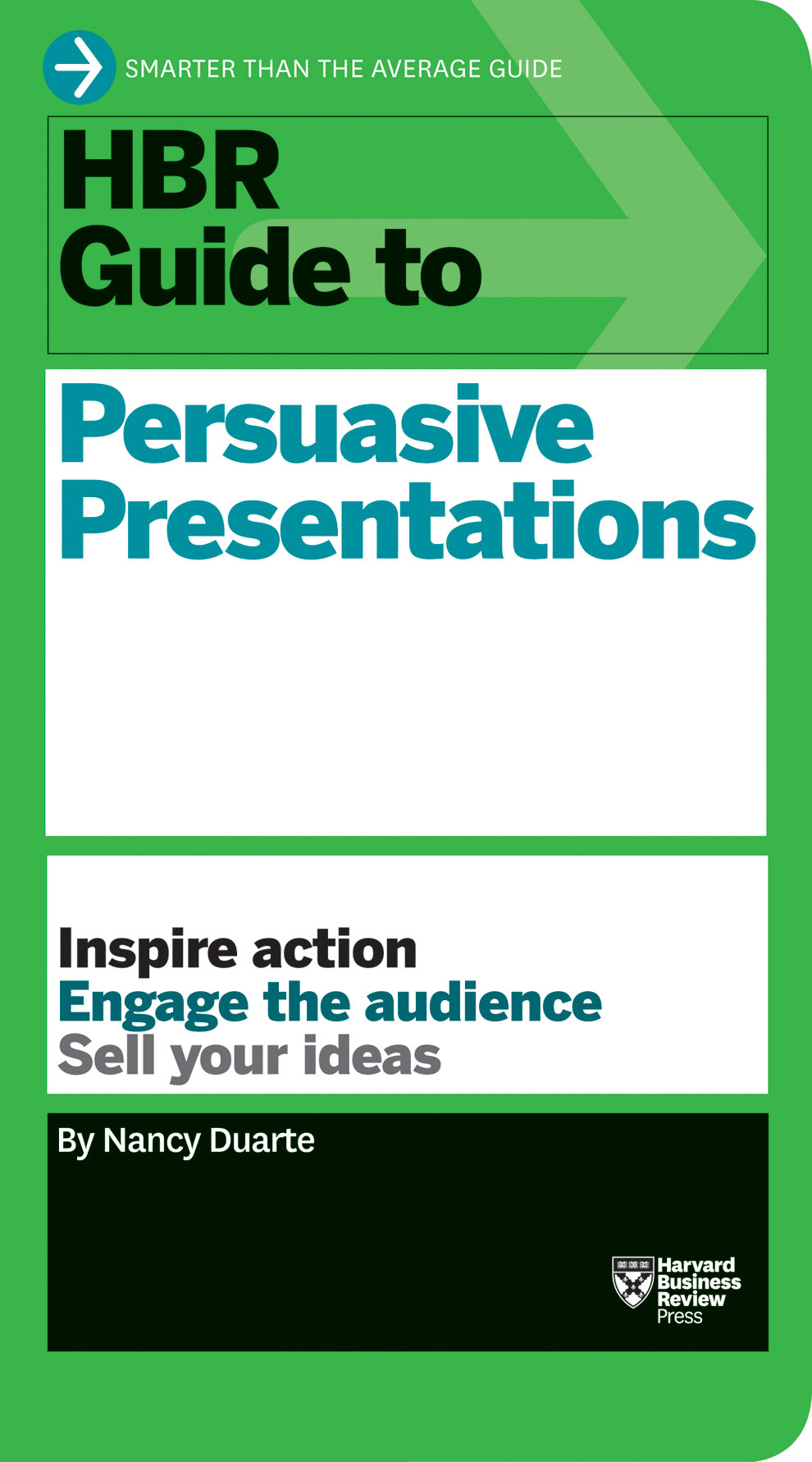 HBR Guide to Persuasive Presentations (HBR Guide Series) Nancy Duarte