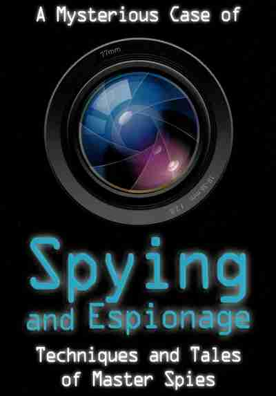 spying important espionage technique Jobs of spies in world war ii were spectacular  the brave espionage agents of our spy agencies had many jobs along with gathering secret information.