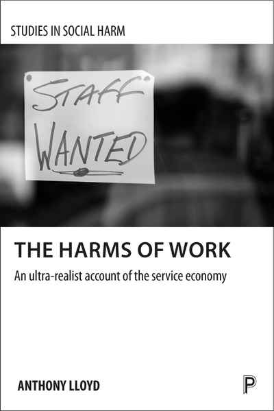 Service Economy Makes Work For >> The Harms Of Work Newsouth Books