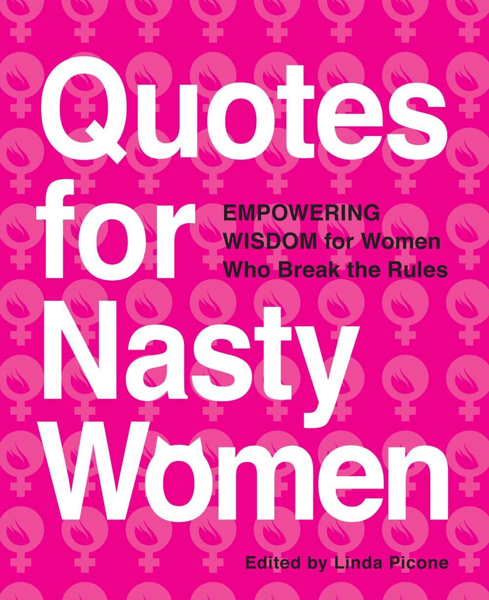 Quotes Women Quotes For Nasty Women  Newsouth Books