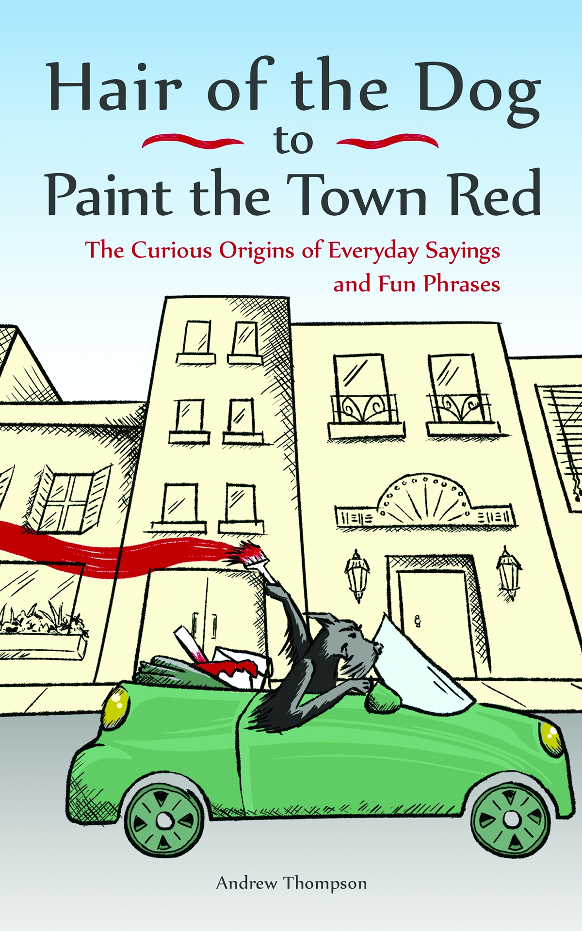 Sayings Paint The Town Red