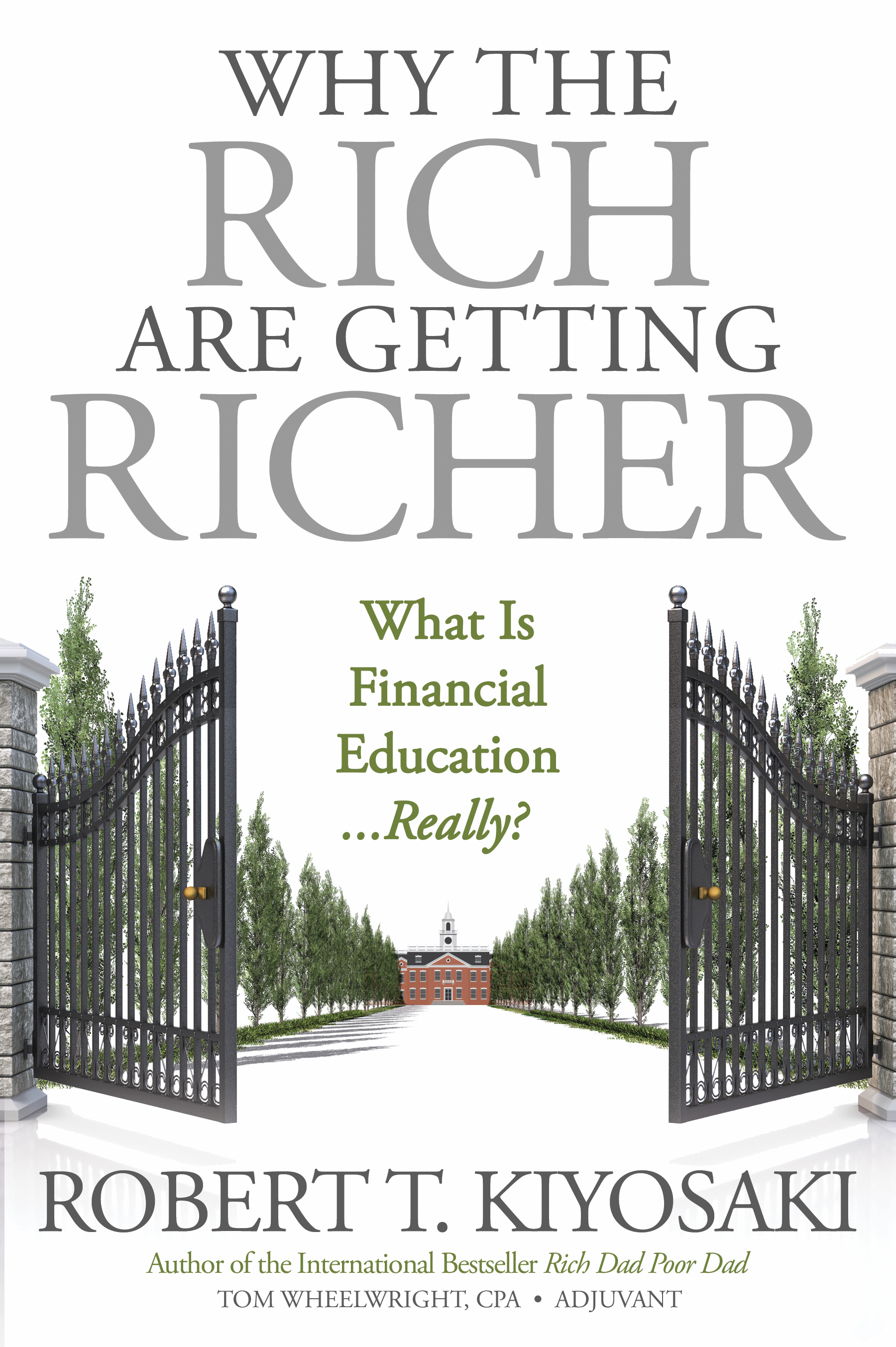 why the rich get richer while 1 why the rich get richer, and what owner managers can do about it in their 1997 book rich dad, poor dad : what the rich teach their kids about money – that the poor and middle class do not1 robert kyosaki and sharon lechter explore why some people end well off financially while others do not.