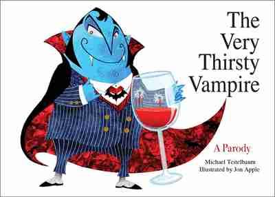 Very Thirsty Vampire by Michael Teitelbaum & art by Jon Apple