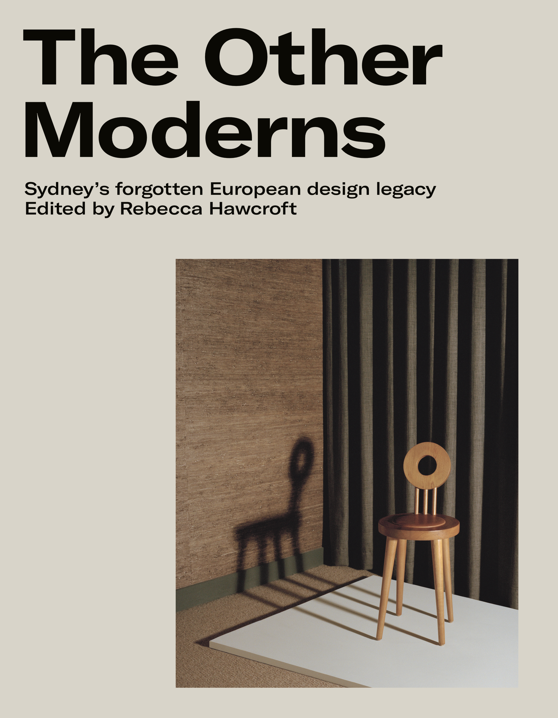Little Is Known Of His European Born Contemporaries The Other Moderns Uncovers Work Sydneys Forgotten Migr Architects Interior Designers