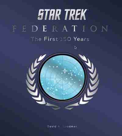 Star Trek Federation: The First 150 Years  David A. Goodman