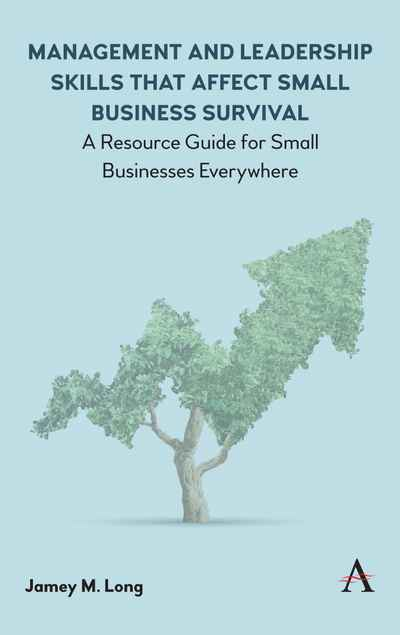 Management And Leadership Skills That Affect Small Business Survival Newsouth Books