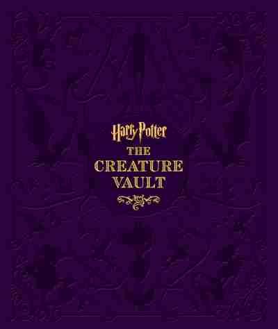 Harry Potter: The Creature Vault by Jody Revenson