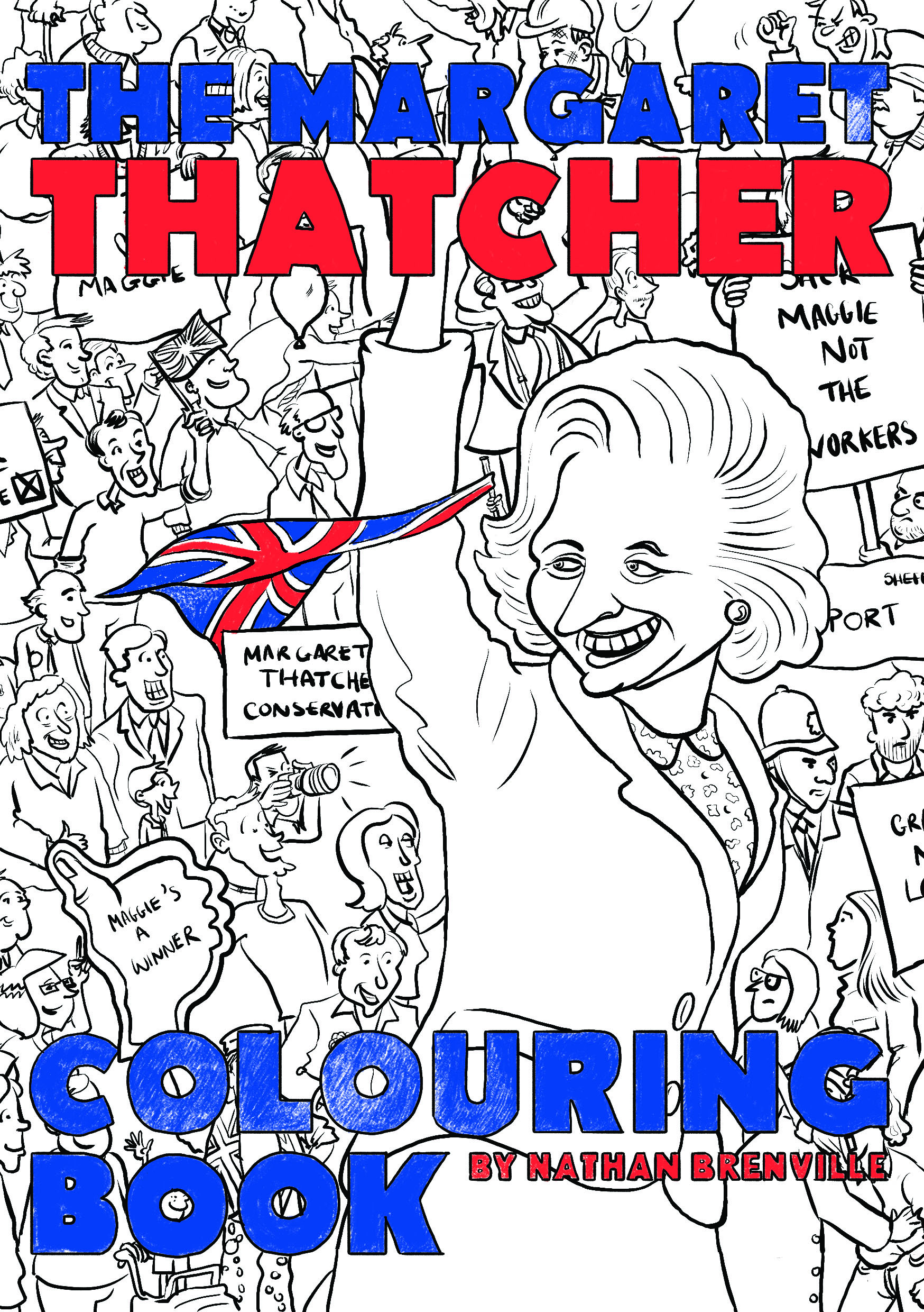 The margaret thatcher colouring book newsouth books now at long last the margaret thatcher colouring book offers our proud do it yourself nation the chance to decorate the iron lady in the technicolour solutioingenieria Image collections