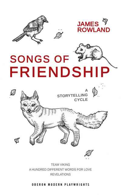 Songs Of Friendship A Storytelling Cycle Newsouth Books