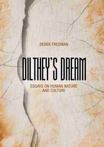 diltheys dream essays on human nature and culture Signature courses human nature and gene-culture co-evolution and the tribal human nature and human diversity can be used to meet the sas core curriculum goals.