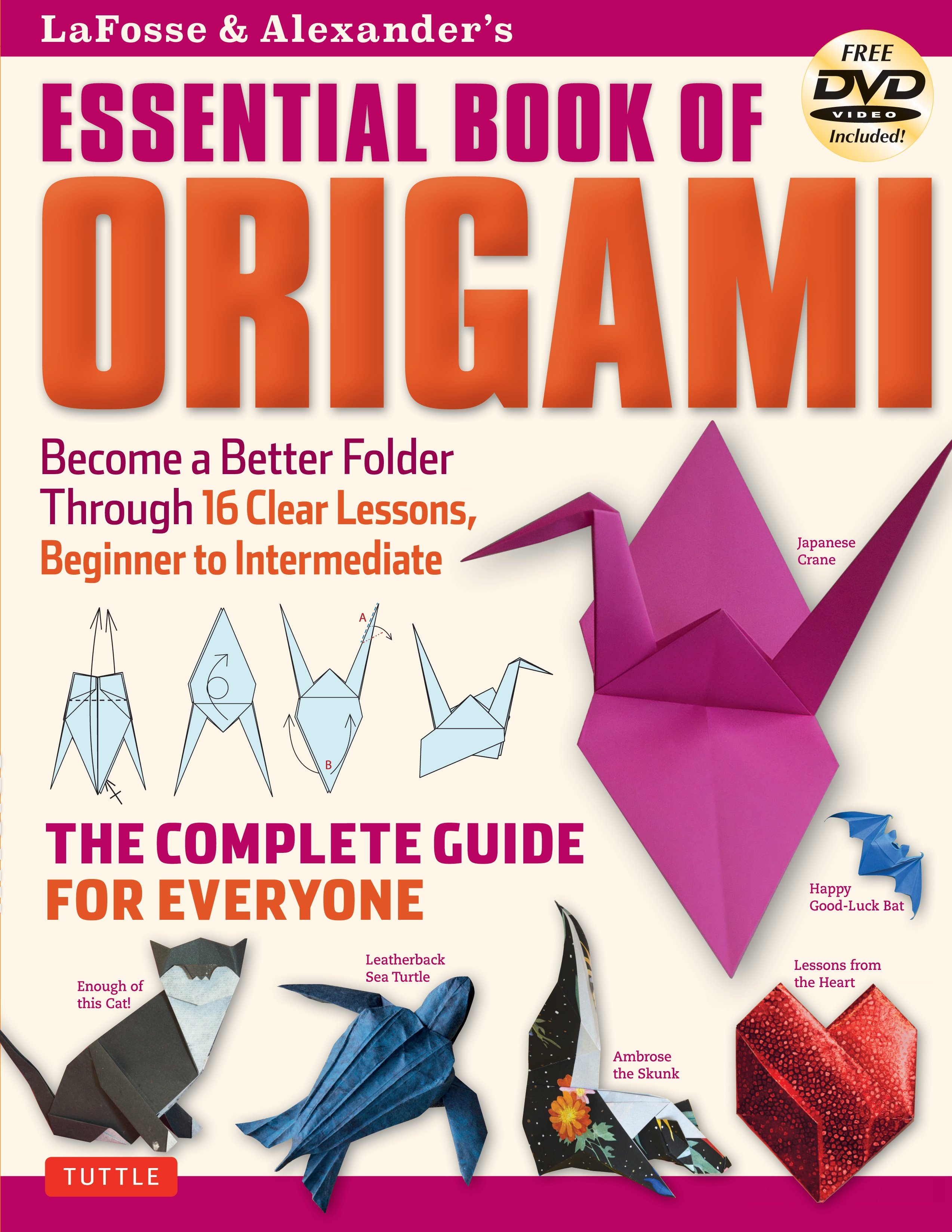 Share Their Wisdom And Expertise Of The Rich World Paper Folding In LaFosse Alexanders Essential Book Origami This Comprehensive Beginners